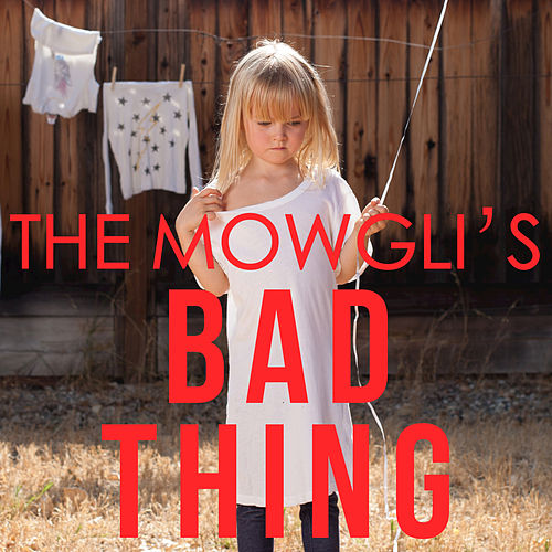 Bad Thing by The Mowgli's