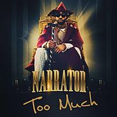 Too Much by The Narrator