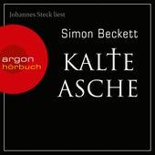 Kalte Asche (Ungekürzte Lesung) by Simon Beckett