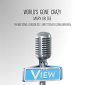 World's Gone Crazy by Mary J. Blige