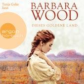 Dieses goldene Land (Gekürzte Lesung) by Barbara Wood
