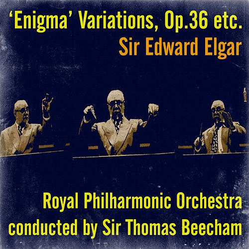Sir Edward Elgar: 'Enigma' Variations, Op.36 etc. by Sir Thomas Beecham