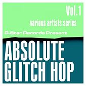 Absolute Glitch Hop, Vol.1 by Various