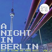 A Night in Berlin, Vol. 2 - Best of Techno and House Music by Various Artists