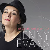 Be What You Want To by Jenny Evans