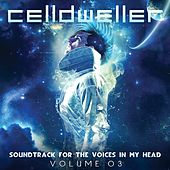 Soundtrack For The Voices In My Head Vol. 03 by Celldweller