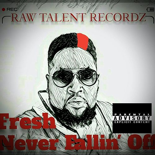 Never Fallin' Off by Fresh