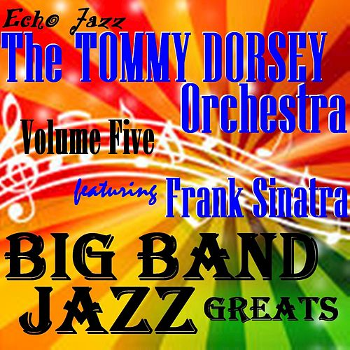 Big Band Jazz Greats, Vol. 5 by Tommy Dorsey