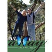 Fly Away by Phil and Debi Jones