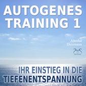 Autogenes Training 1 - Ihr Einstieg in die Tiefenentspannung by Various Artists