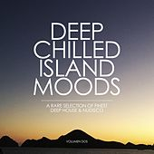 Deep Chilled Island Moods - Volumen Dos (A Rare Selection of Finest Deep House and Nu-Disco) by Various Artists