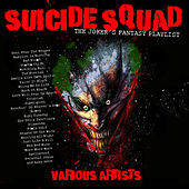 Suicide Squad - The Joker's Fantasy Playlist by Various Artists