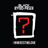 #Wheresthelove von The Black Eyed Peas
