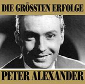 Die Größten Erfolge by Peter Alexander