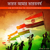 Bharat Amar Bharatbarsha - An Offering to Independence by Various Artists