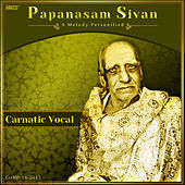 Papanasam Sivan - A Melody Personified by Various Artists