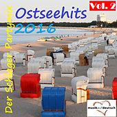 Ostseehits 2016 - Der Schlager Partymix, Vol. 2 (Musik auf Deutsch) by Various Artists