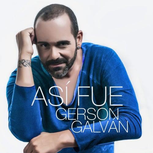 Así Fue by Gerson Galván