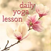 Daily Yoga Lesson by Various Artists