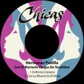 Enfermo Corazon / Con la Muerte en el Alma by Las Hermanas Padilla