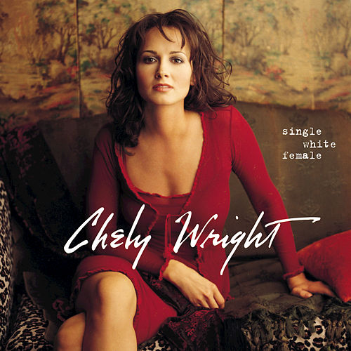 Single White Female by Chely Wright