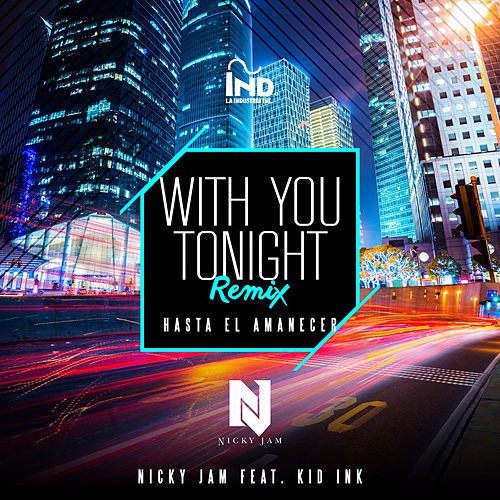 With You Tonight (Hasta El Amanecer) (Remix) by Nicky Jam