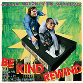 Be Kind Rewind (Original Motion Picture Soundtrack) by Various Artists