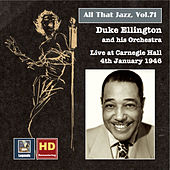 All That Jazz, Vol. 71: Duke Ellington Live at Carnegie Hall, January 4, 1946 (Remastered 2016) by Duke Ellington