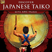 Discover Japanese Taiko with ARC Music by Various Artists