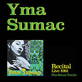 Recital (Live 1961) [Bonus Track Version] by Yma Sumac