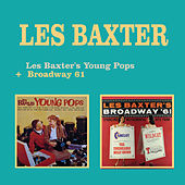 Les Baxter's Young Pops + Broadway 61 by Les Baxter