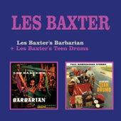 Les Baxter's Barbarian + Les Baxter's Teen Drums by Les Baxter