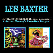 Ritual of the Savage (Le Sacre Du Sauvage) + Arthur Murray's Favorites Tangos by Les Baxter