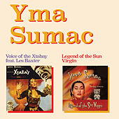 Voice of the Xtabay (feat. Les Baxter) + Legend of the Sun Virgin [Bonus Track Version] by Yma Sumac
