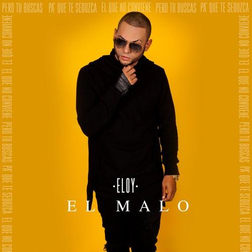 El Malo by Eloy