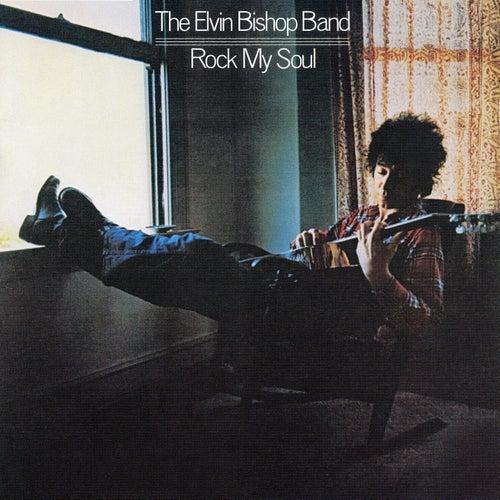 Rock My Soul by Elvin Bishop