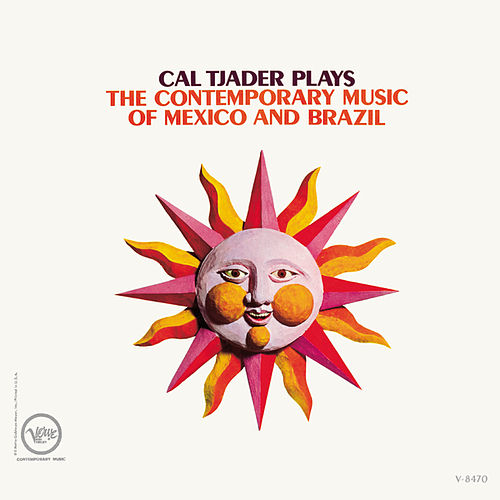 The Contemporary Music Of Mexico And Brazil by Cal Tjader