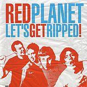 Let's Get Ripped by Red Planet
