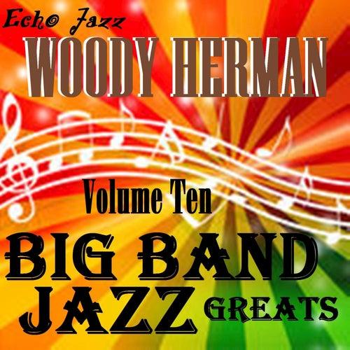 Big Band Jazz Greats, Vol. 10 by Woody Herman