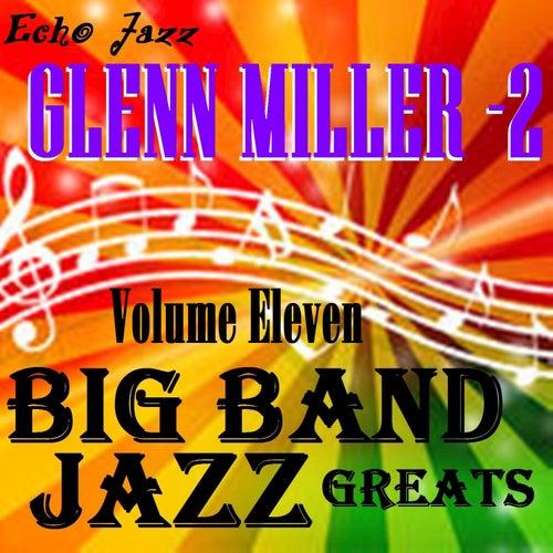 Big Band Jazz Greats, Vol. 11 by Glenn Miller