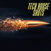 Tech House Shots by Various Artists