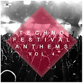 Techno Festival Anthems, Vol. 4 by Various Artists