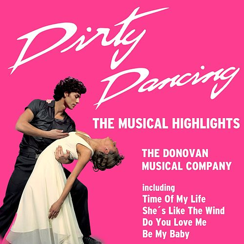 Dirty Dancing by The Donovan Musical Company