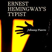 Ernest Hemingway's Typist by Johnny Pierre