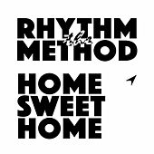 Home Sweet Home by Rhythm Method
