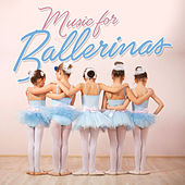 Music For Ballerinas by Various Artists