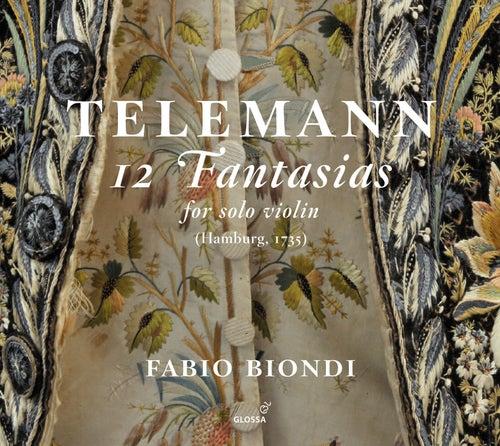 Telemann: 12 Fantasias for Solo Violin, TWV 40 by Fabio Biondi