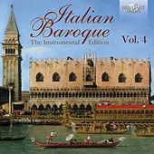 Italian Baroque: The Instrumental Edition Vol. 4 by Various Artists