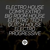 Electro House Battle #22 - Who Is the Best in the Genre Complextro, Big Room House, Electro Tech, Dutch, Electro Progressive by Various Artists