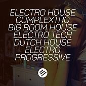 Electro House Battle #34 - Who Is the Best in the Genre Complextro, Big Room House, Electro Tech, Dutch, Electro Progressive by Various Artists